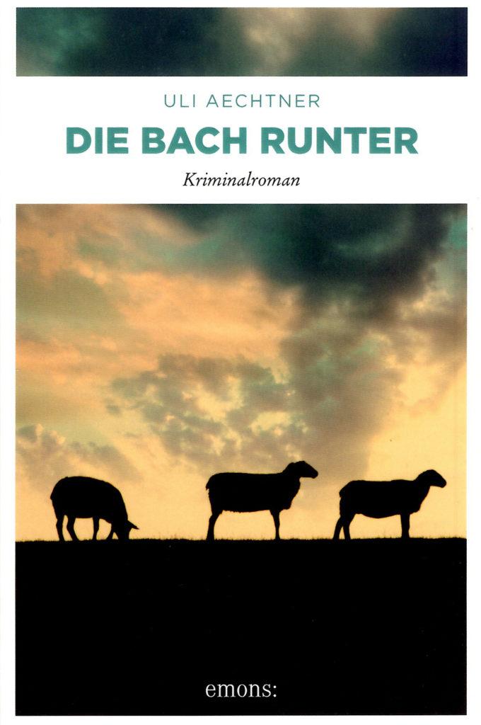 """""""Die Bach runter"""" heißt der neue Krimi von Uli Aechtner."""